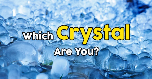 Which Crystal Are You?
