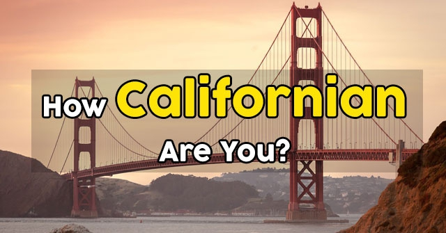 How Californian Are You?