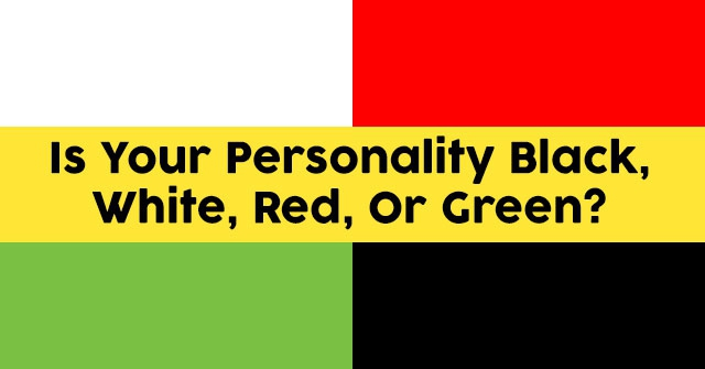 Is Your Personality Black, White, Red, Or Green?