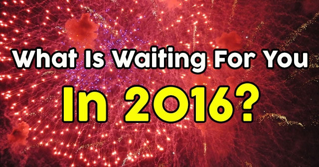 What Is Waiting For You In 2016?