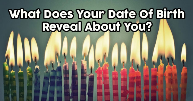 What Does Your Date Of Birth Reveal About You?