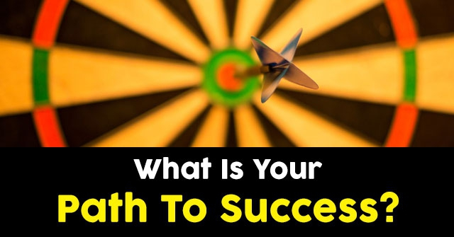What Is Your Path To Success?