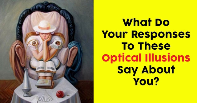 What Do Your Responses To These Optical Illusions Say About You?