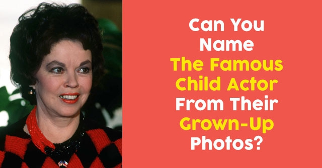 Can You Name The Famous Child Actor From Their Grown-Up Photos?