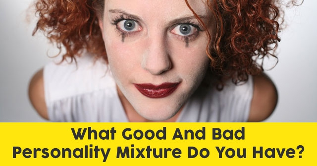What Good And Bad Personality Mixture Do You Have?