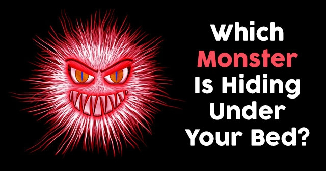 Which Monster Is Hiding Under Your Bed?