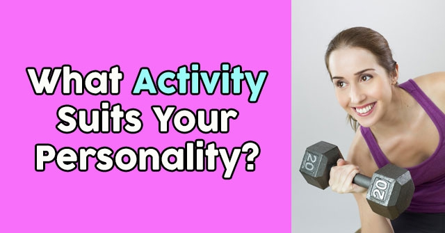What Activity Suits Your Personality?