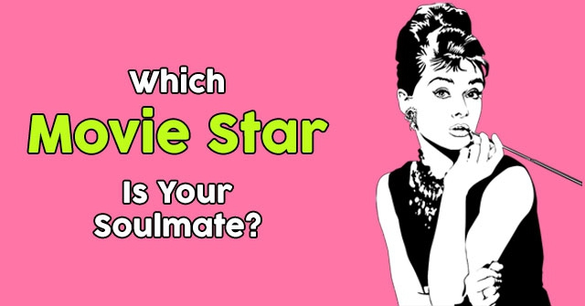 Which Movie Star Is Your Soulmate?