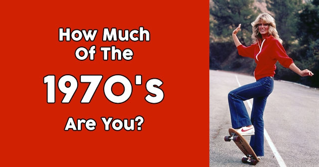 How Much Of The 1970's Are You?