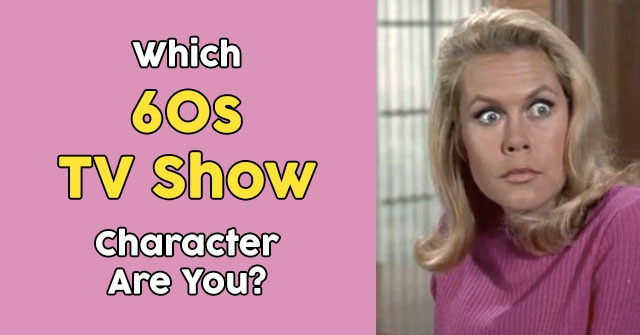 Which 60s TV Show Character Are You?