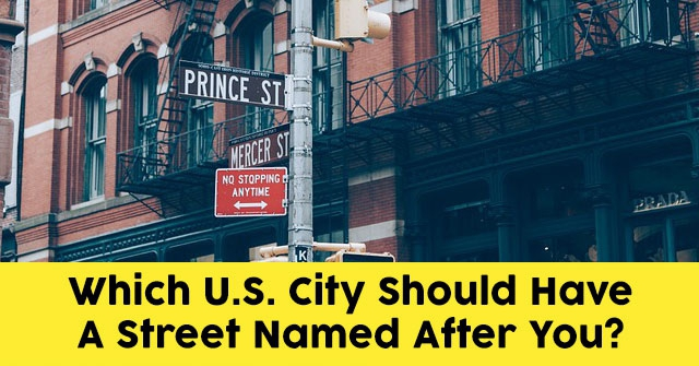 Which U.S. City Should Have a Street Named After You?