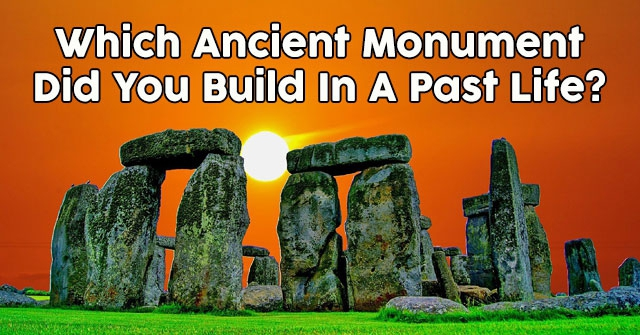 Which Ancient Monument Did You Build In A Past Life?