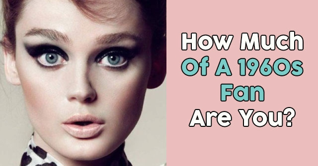 How Much Of A 1960s Fan Are You?