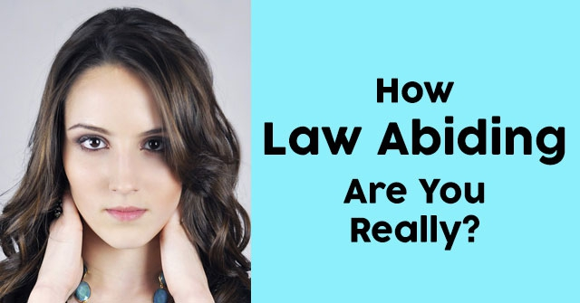 How Law Abiding Are You Really?