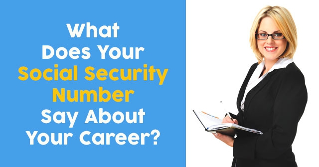 What Does Your Social Security Number Say About Your Career?