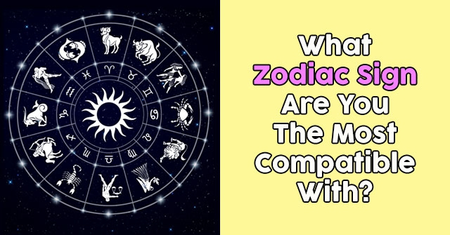 What Zodiac Sign Are You The Most Compatible With?