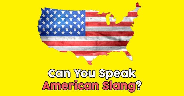 Can You Speak American Slang?