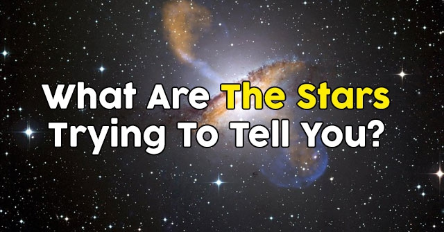 What Are The Stars Trying To Tell You?