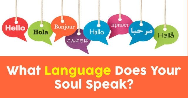What Language Does Your Soul Speak?