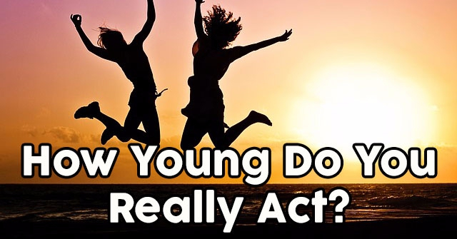 How Young Do You Really Act?