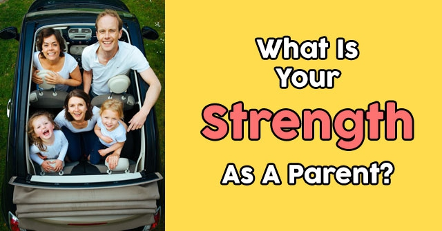 What Is Your Strength As A Parent?