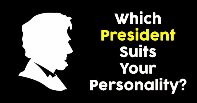 Which President Suits Your Personality?