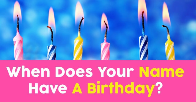When Does Your Name Have A Birthday?