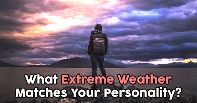 What Extreme Weather Matches Your Personality?