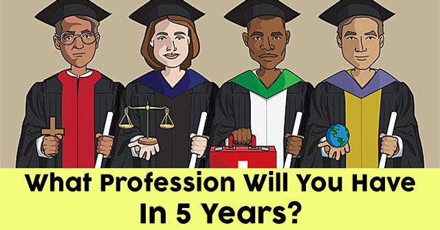 What Profession Will You Have In 5 Years?