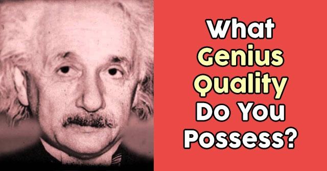 What Genius Quality Do You Possess?