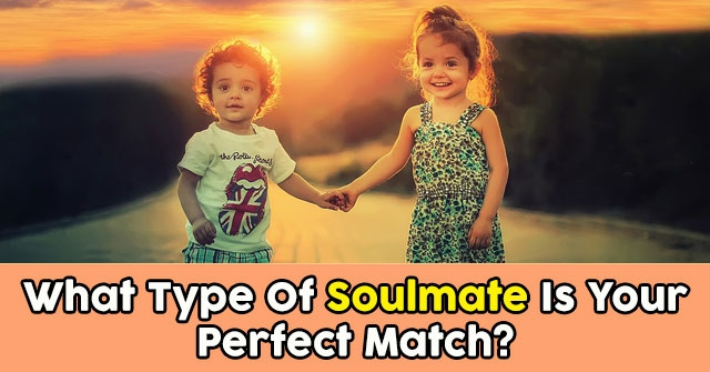 What Type Of Soulmate Is Your Perfect Match?