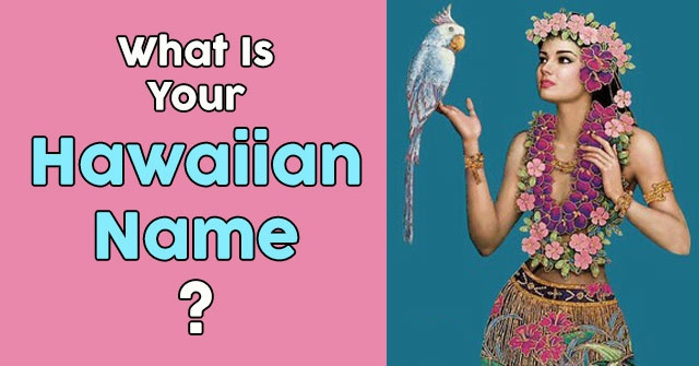 What Is Your Hawaiian Name?
