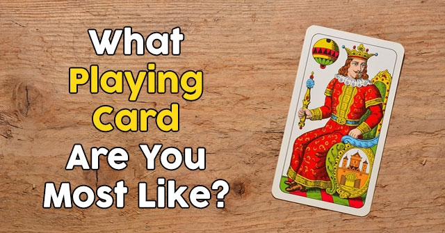 What Playing Card Are You Most Like?