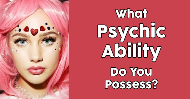 What Psychic Ability Do You Possess?