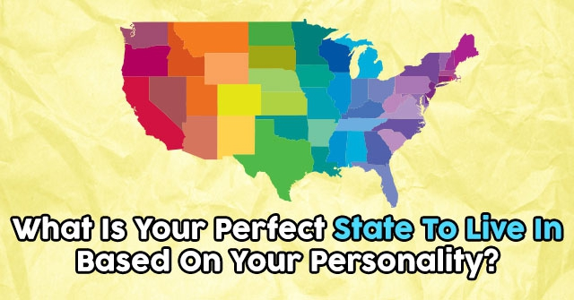 What Is Your Perfect State To Live In Based On Your Personality?