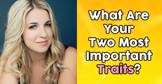 What Are Your Two Most Important Traits?