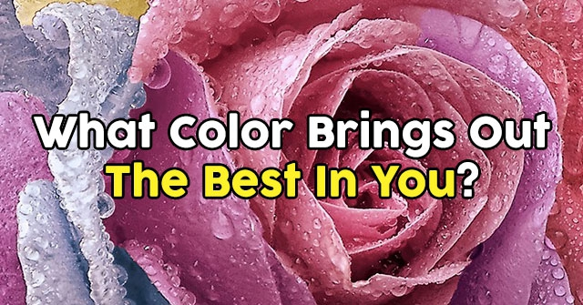 What Color Brings Out The Best In You?
