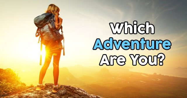 Which Adventure Are You?