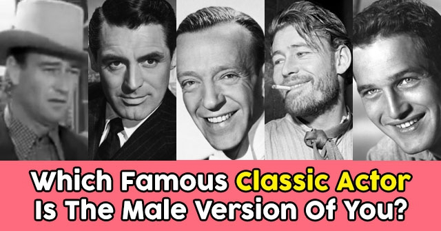 Which Famous Classic Actor Is The Male Version Of You?