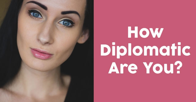 How Diplomatic Are You?