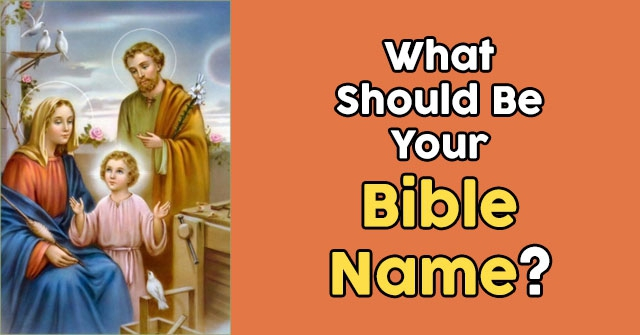 What Should Be Your Bible Name?