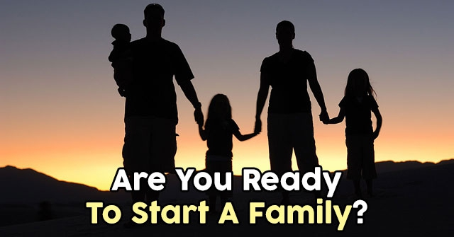 Are You Ready To Start A Family?