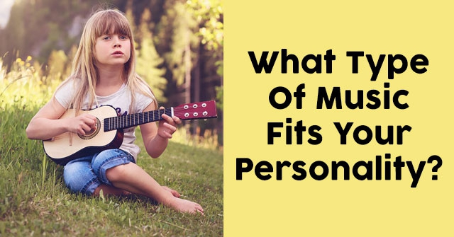 What Type Of Music Fits Your Personality?