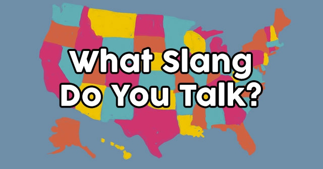 What Slang Do You Talk?