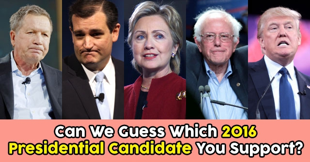 Can We Guess Which 2016 Presidential Candidate You Support?