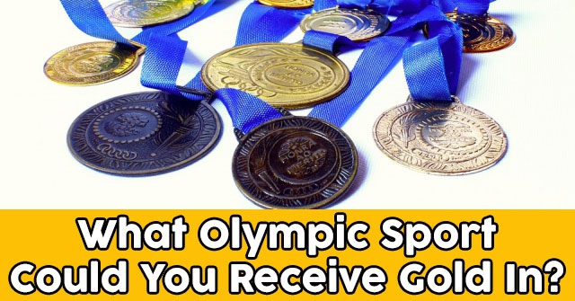 What Olympic Sport Could You Receive Gold In?