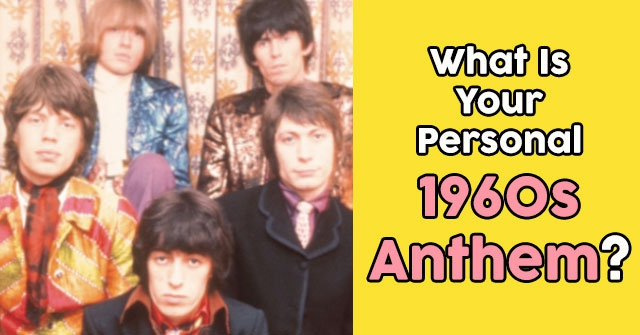 What Is Your Personal 1960s Anthem?