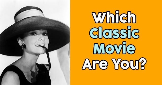Which Classic Movie Are You?