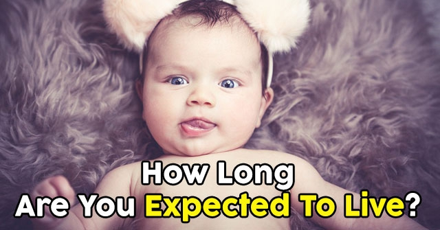 How Long Are You Expected To Live?