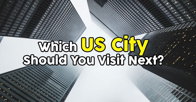 Which US City Should You Visit Next?